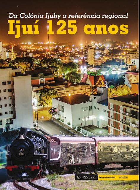 IJUÍ - RS - Memória Virtual: Da Colônia Ijuhy a referência regional - Caderno E...