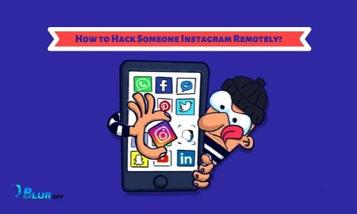 to Hack Someones Instagram The Best Online Strategies Install BlurSPY Instagram app for Instagram  You can easily and each and every single of your without any orInstall...