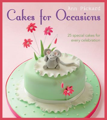 Cakes for Occasions by Ann Pickard