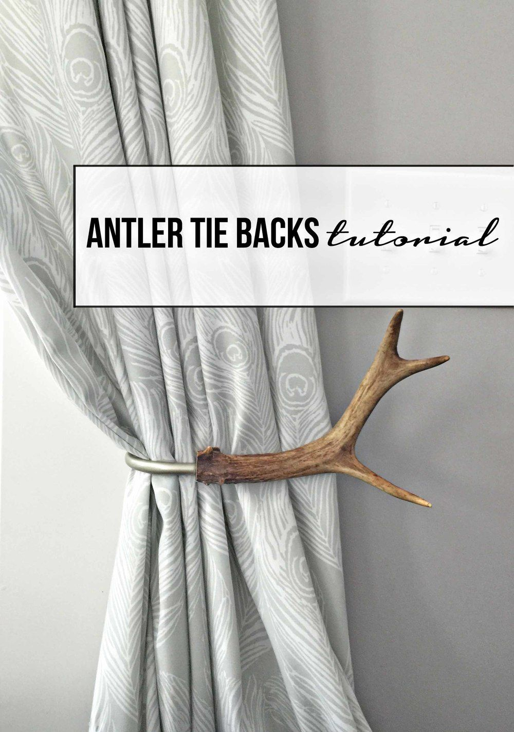 tutorial how to make antler curtain tie backs curtain ties antlers and tutorials. Black Bedroom Furniture Sets. Home Design Ideas