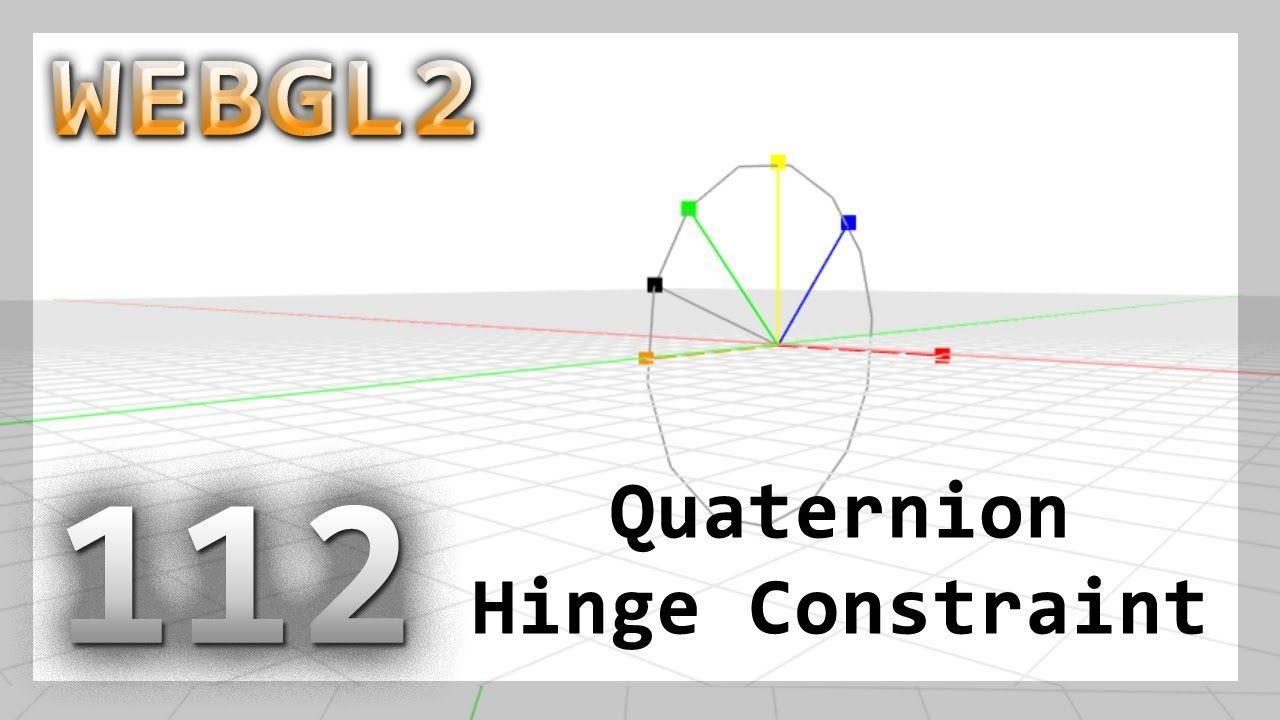 WebGL2 : 112 : Quaternion Hinge Constraint / Limit #game