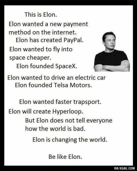 Be like Elon!!