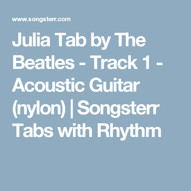 Julia Tab by The Beatles - Track 1 - Acoustic Guitar (nylon