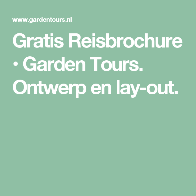 Gratis Reisbrochure • Garden Tours.