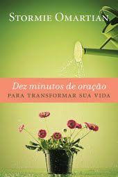 Dez Minutos De Oracao Para Transformar Sua Vida Livros De Oracao