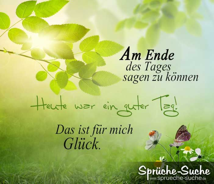 """Was ist Glück Sprüche At the end of the day to say """"Today was a good day!"""