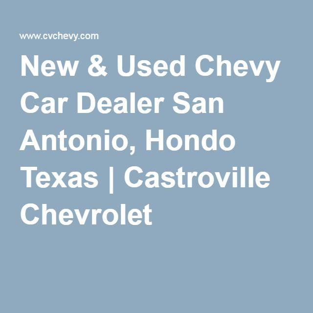 New Used Chevy Car Dealer San Antonio Hondo Texas Castroville - Chevrolet dealerships in san antonio texas