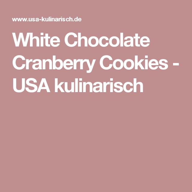 White Chocolate Cranberry Cookies - USA kulinarisch