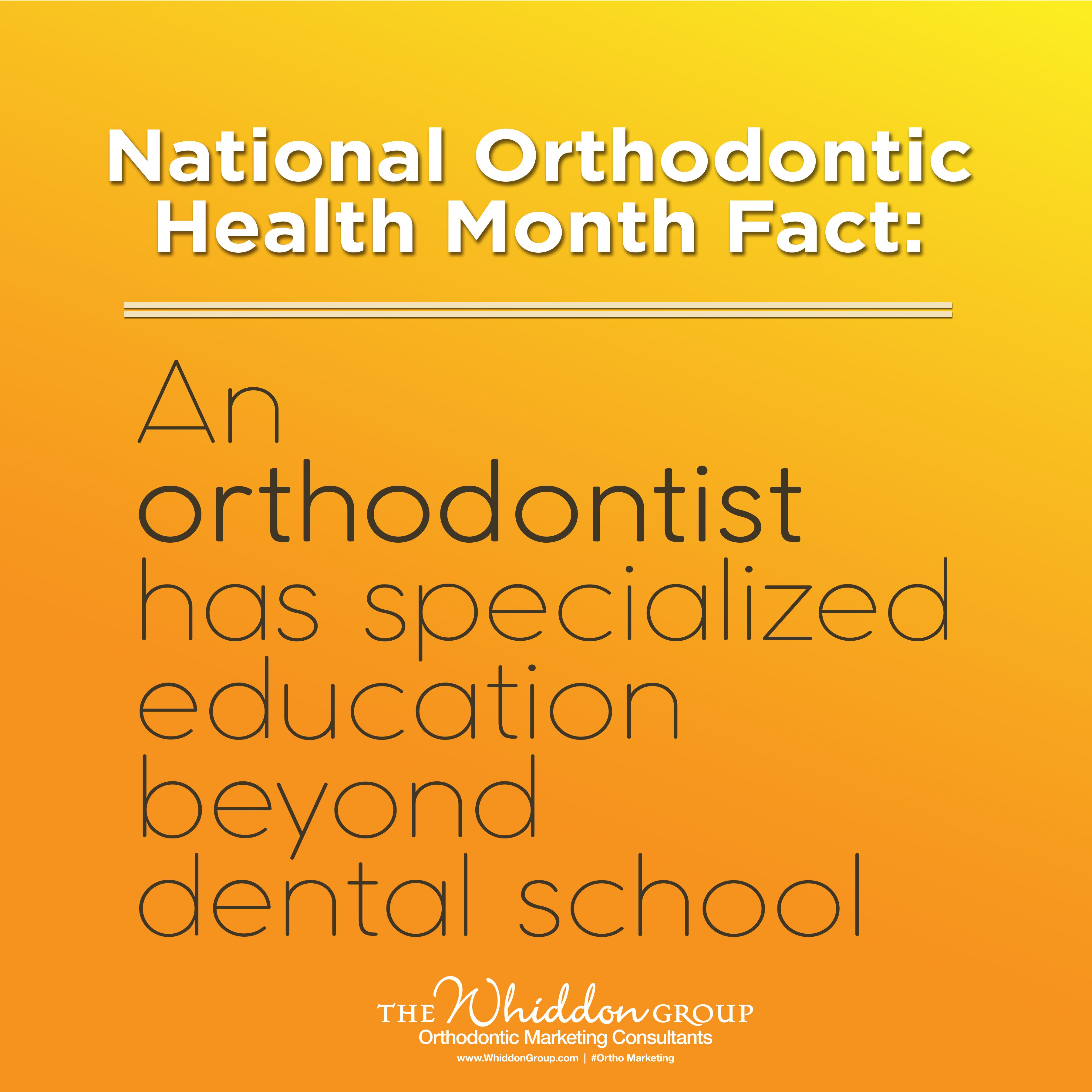 National Orthodontic Health Awareness Month An Orthodontist Has
