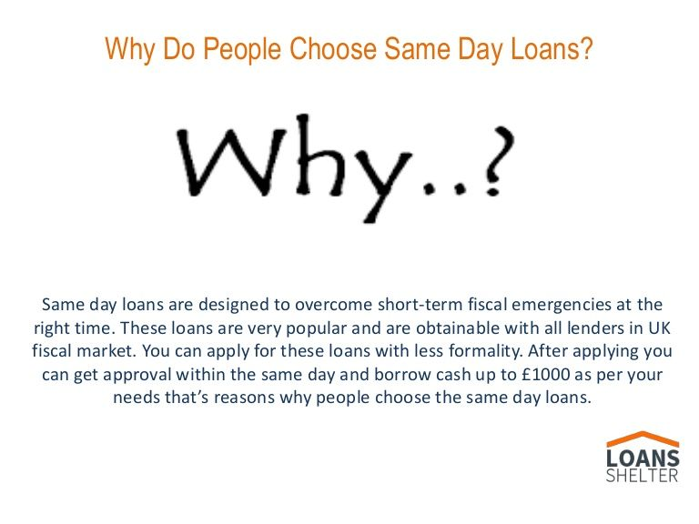 The Main Reason That Makes The Application Process Of A Same Day Loans Shorter And Faster Is An Absence Of Credit Checking Pro Same Day Loans Loan How To Apply