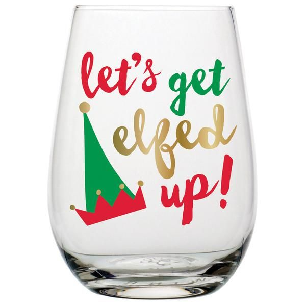 10d9ed2db69 This stemless wine glass features the phrase 'let's get elf up!