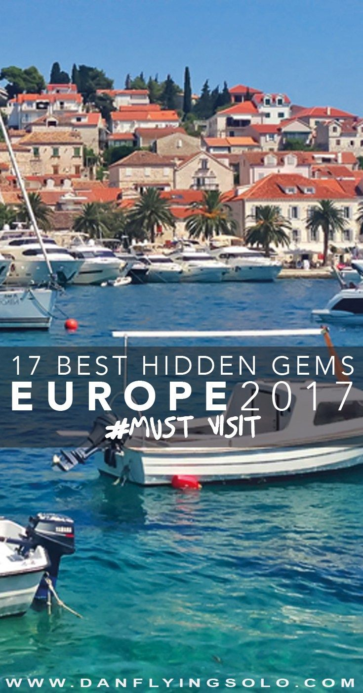 The Best 18 Hidden Europe Gems To Travel To In 2018