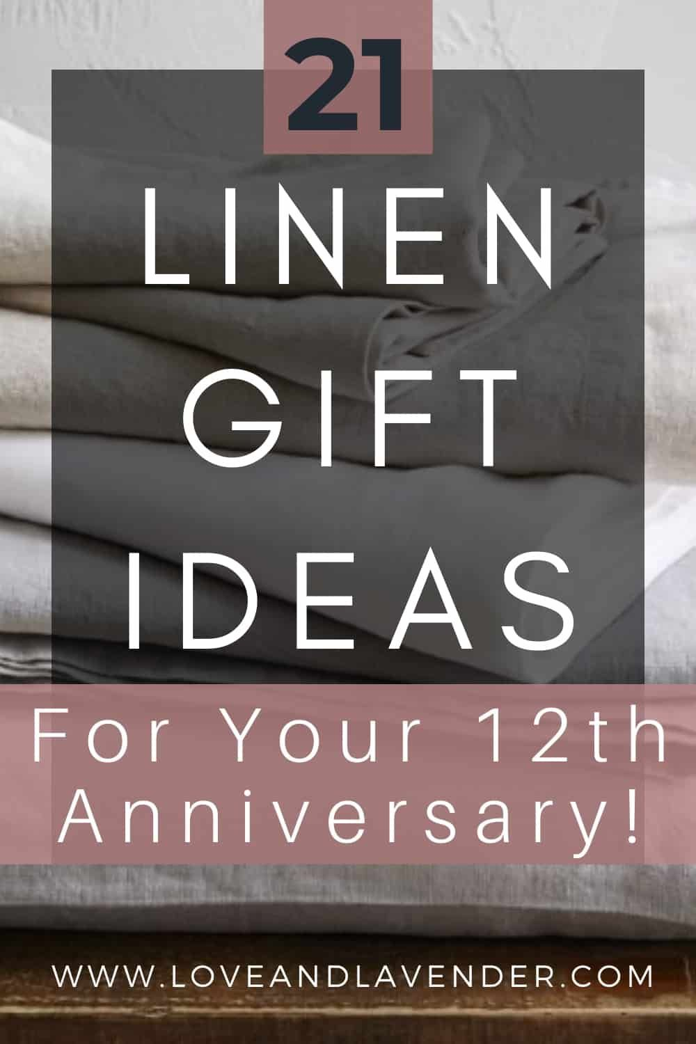 21 Lovely Linen Anniversary Gift Ideas For Your 12th Year In 2021 12 Year Anniversary Gifts 12th Anniversary Gifts Year Anniversary Gifts