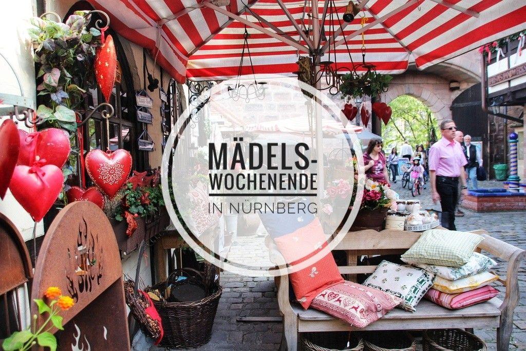 Nachte In Nurnberg Sind Lang Ein Madelswochenende In Der
