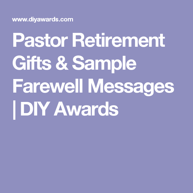 Pastor Retirement Gifts Sample Farewell Messages