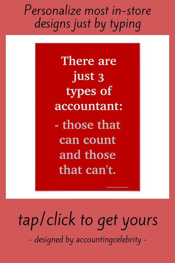 Types Of Accountant Famous Funny Accounting Quote Poster Zazzle Com In 2020 Funny Accounting Quotes Quote Posters Accountability Quotes