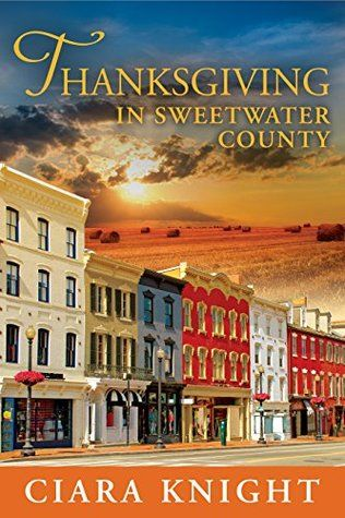 Monlatable Book Reviews: Thanksgiving in Sweetwater County (Sweetwater County #8) by Ciara Knight
