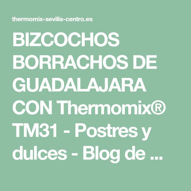 BIZCOCHOS BORRACHOS DE GUADALAJARA CON Thermomix® TM31 - Postres y dulces - Blog de MARIA JOSE LAZARO MOLINA de Thermomix® Sevilla Remedios