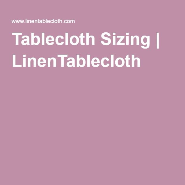 Tablecloth Sizing | Linentablecloth | 8.6.2016~~Task Accomplished