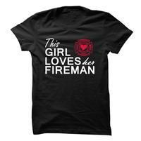 This girl loves her fireman - http://mixre.com/product/this-girl-loves-her-fireman/ #100Cotton, #Adult, #Female