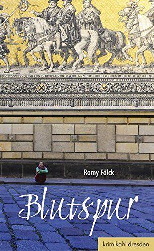Blutspur: Dresdenkrimi: Amazon.de: Romy Fölck: Bücher