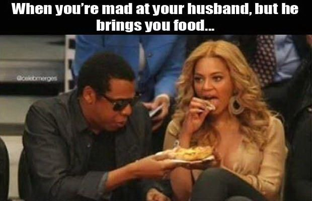 Funny Meme About Husband : When you're mad at your husband but he brings you food caption
