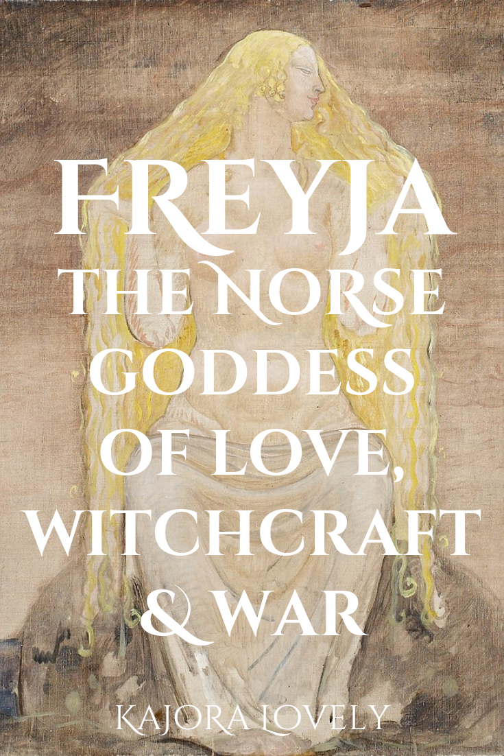 Freyja Norse Goddess Of Love Witchcraft And War Kajora Lovely Norse Goddess Norse Goddess Of Love Goddess Of Love