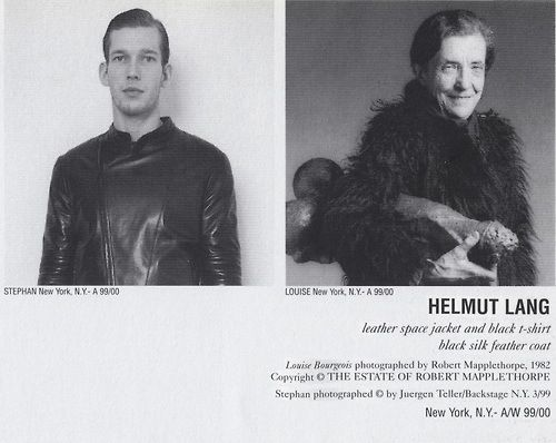 Helmut Lang A/W '99 ad. Louise Bourgeois photographed by Robert Mapplethorpe, 1982. Stephan photographed by Juergen Teller backstage at Helmut Lang A/W '99.