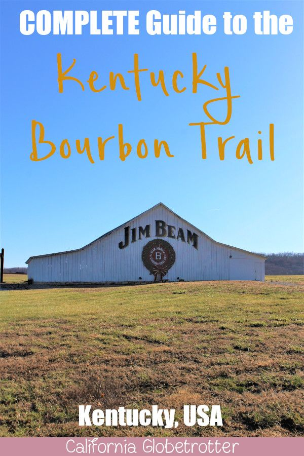 A COMPLETE Guide to the Kentucky Bourbon Trail #travelnorthamerica