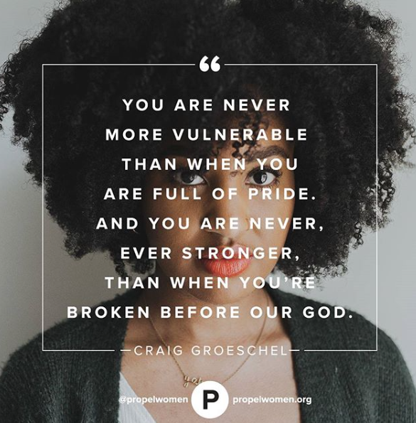 You're never stronger than when you are humble, than when you are broken, than when you are dependent on Him. Because, when you are weak, that's when He is strong. —Craig Groeschel