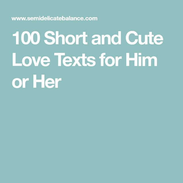 Quotes About Love For Him: 100 Short And Cute Love Texts To Send