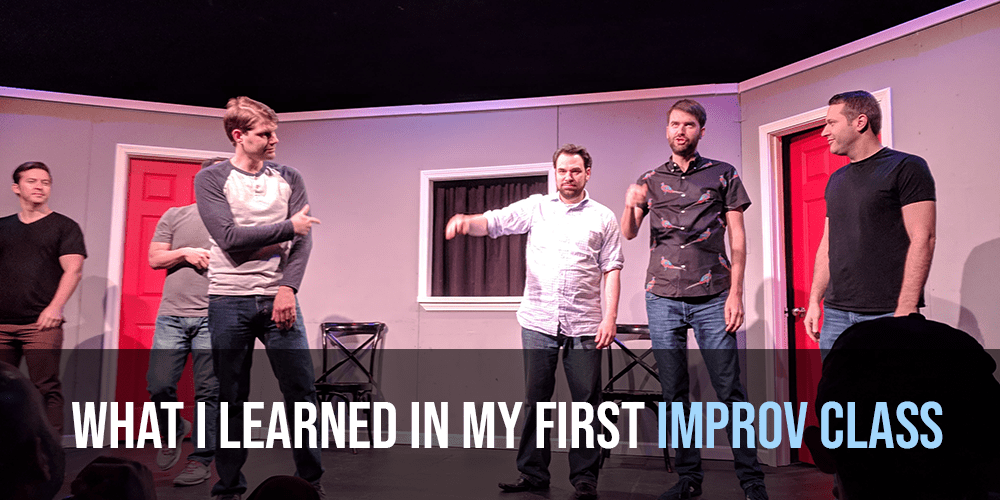 What I Learned in My First Improv Class - Improv and ...