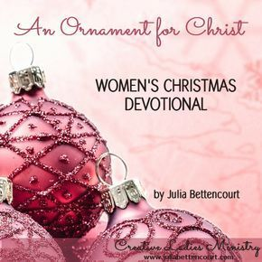 An Ornament for Christ Devotional by Julia Bettencourt ...