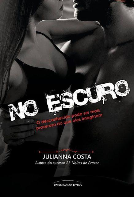A Culpa E Dos Leitores Lancamento No Escuro De Julianna Costa