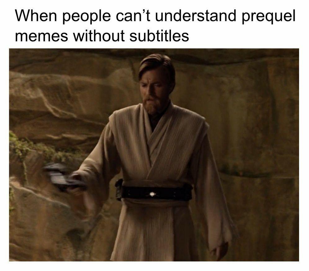So Uncivilized Obi Wan Kenobi Prequel Memes Star Wars Jokes