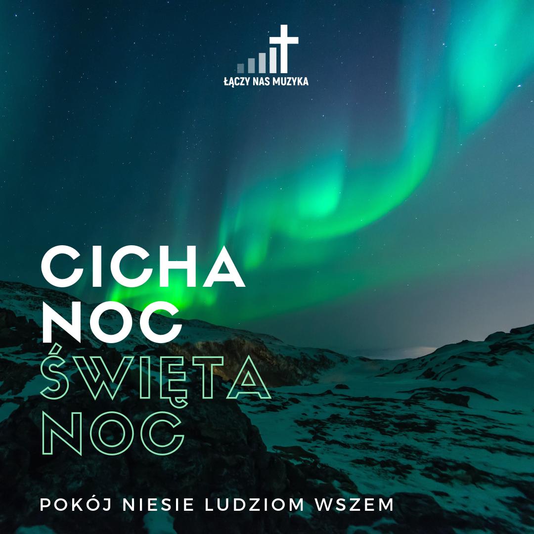 Cicha Noc Cichanoc Koledy Laczynasmuzyka Noc Teksty Piosenek I Muzyka