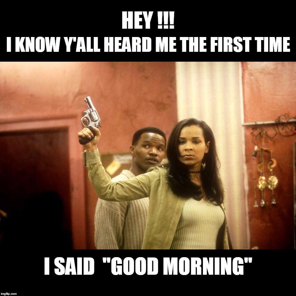 Jullie Zijn Niet Doof Good Morning Funny Morning Quotes Funny Good Morning Meme