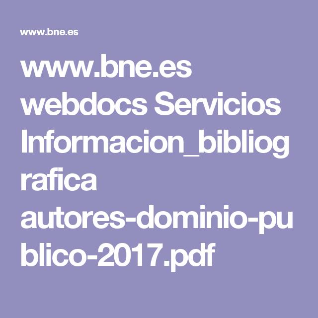 www.bne.es webdocs Servicios Informacion_bibliografica autores-dominio-publico-2017.pdf
