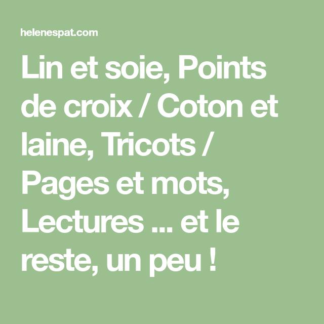 Lin et soie, Points de croix / Coton et laine, Tricots / Pages et mots, Lectures ... et le reste ...