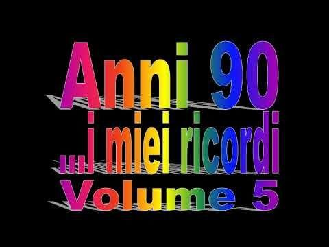 Anni 90...i miei ricordi Volume 5 YouTube Anni 90