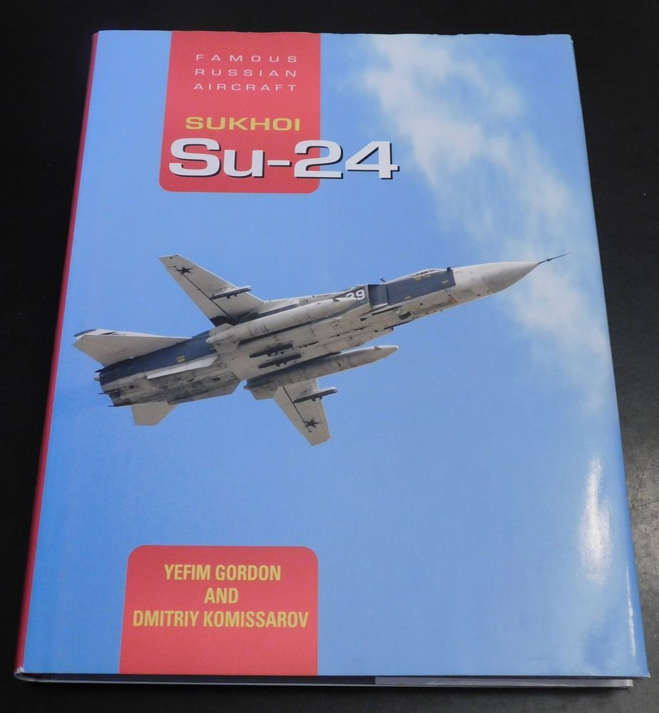 Sukhoi Su-24 Famous Russian Aircraft Komissarov Gordon HB VG