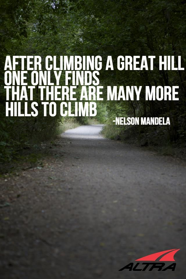 Climbing Hills- Nelson Mandela