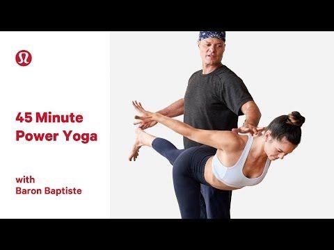 d33d5bf154d 45 Minute Power Yoga Class with Baron Baptiste | lululemon - YouTube ...