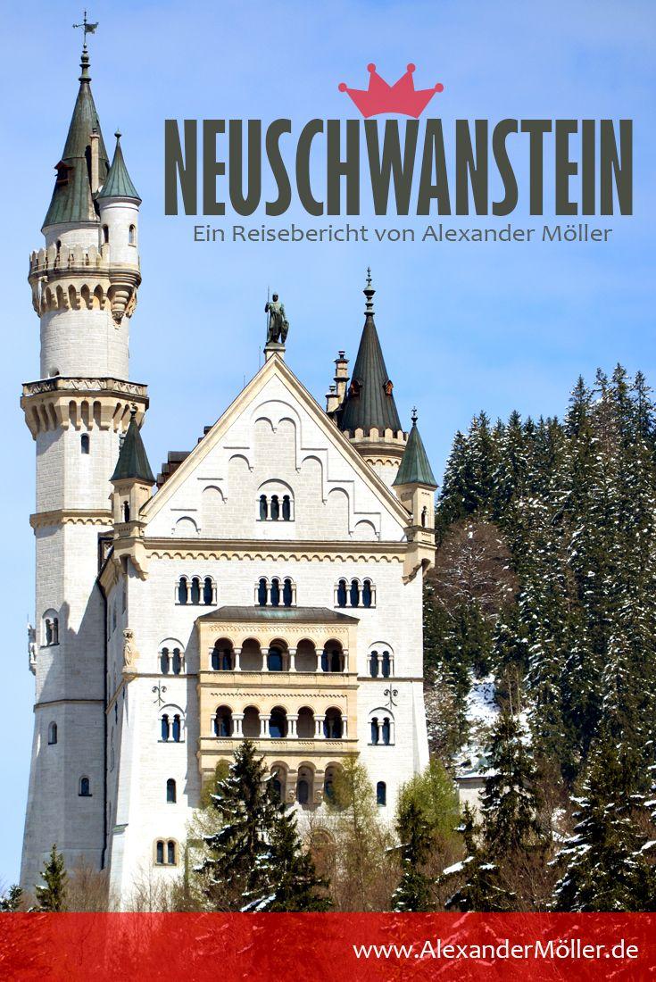 Schloss Neuschwanstein Alexander Moller Reiseblog Schloss Neuschwanstein Neuschwanstein Ausflug