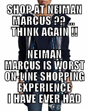 Check out this Neiman Marcus Group meme! | Complaint MEMEs