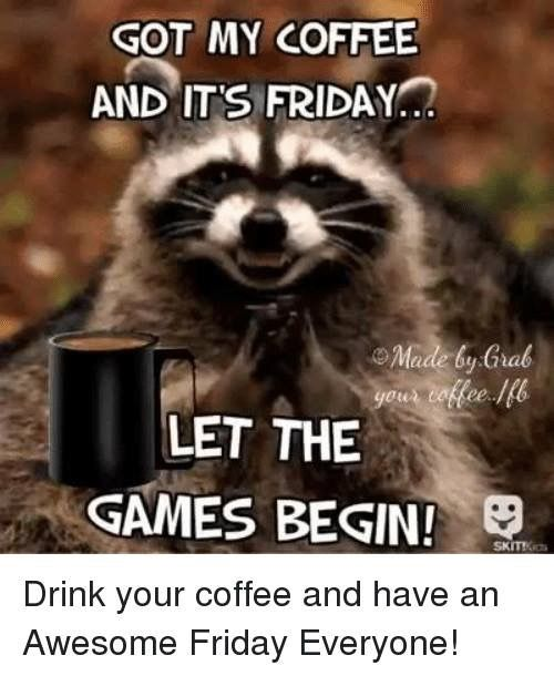 Good morning. Happy Friday. We made it, hope you have a