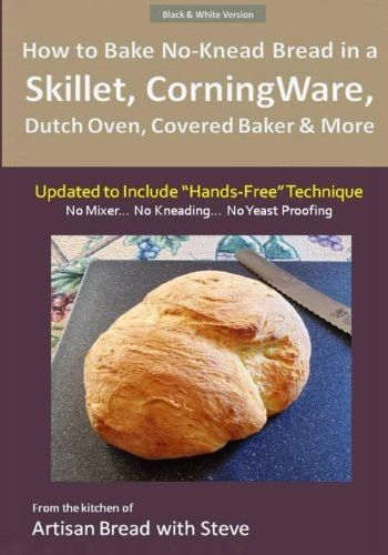 How To Bake No Knead Bread In A Skillet Corningware Dutch Oven