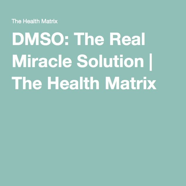Dmso The Real Miracle Solution The Health Matrix Health