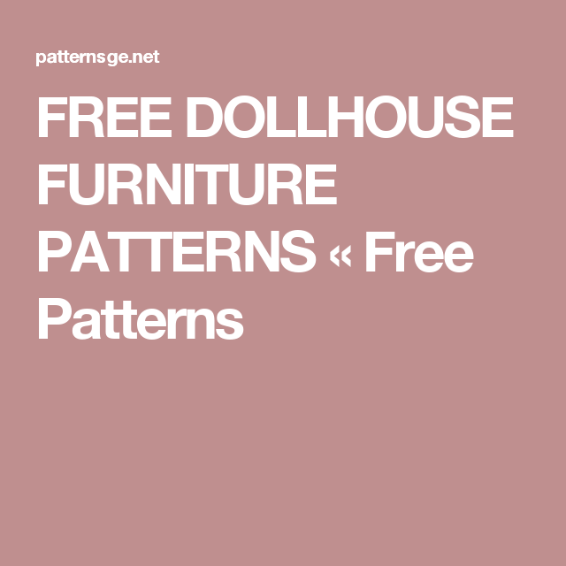 Free Dollhouse Furniture Patterns Free Patterns Miniature