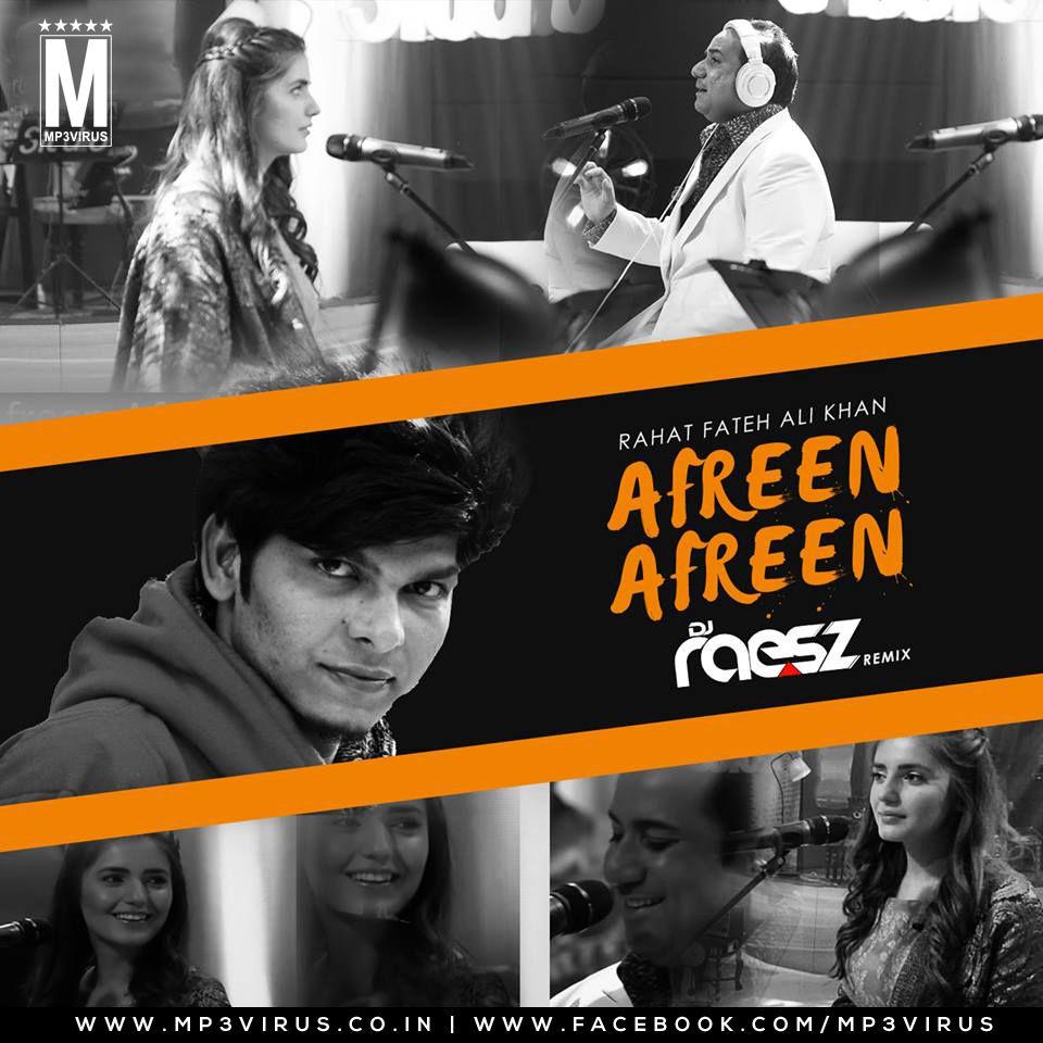 Afreen Afreen Rahat Fateh Ali Khan Dj Raesz Remix Rahat Fateh Ali Khan Dj Songs Remix